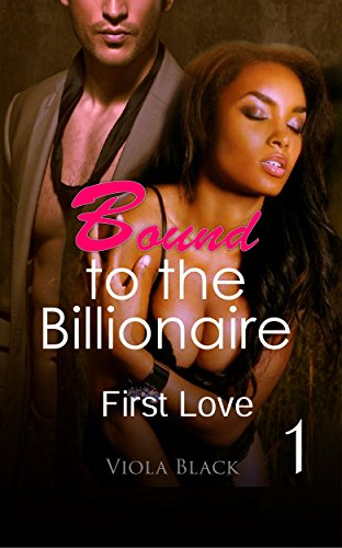 Bound to the Billionaire 1: First Love
