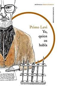 Yo, quien os habla par Primo Levi