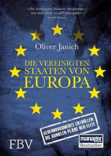 Buchseite und Rezensionen zu 'Die Vereinigten Staaten von Europa: Geheimdokumente enthüllen: Die dunklen Pläne der Elite' von Janich Oliver