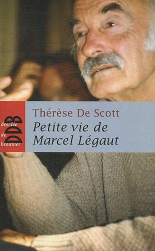 Petite vie de Marcel Légaut