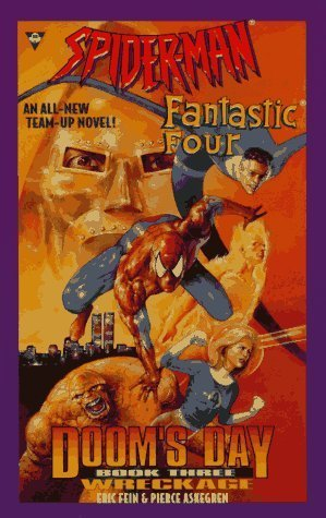Spiderman and Fantastic Four : Doom's Day ( Wreckage, Book 3 ) by Eric Fein, Pierce Askegren (1997) Mass Market Paperback