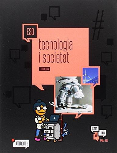 Quadern Tecnologia ESO : Tecnologia i societat (Projecte Som Link)