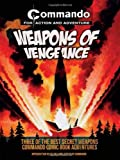 Commando: Weapons of Vengeance (Commando for Action and Adventure)