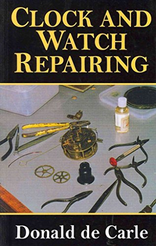 [Clock and Watch Repairing] (By: Donald De Carle) [published: April, 2011]