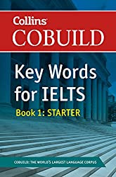 COBUILD Key Words for IELTS: Book 1 Starter: IELTS 4-5.5 (B1+) (Collins English for IELTS)