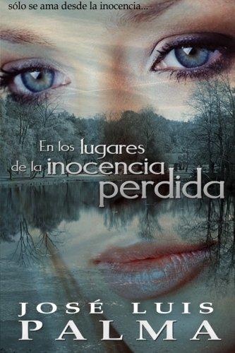 En los lugares de la inocencia perdida (Spanish Edition) by Jos?? Luis Palma (2013-11-11)