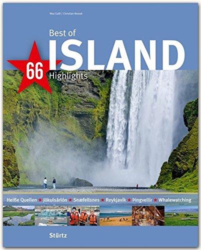 Best of ISLAND - 66 Highlights - Ein Bildband mit über 190 Bildern auf 140 Seiten - STÜRTZ Verlag (Best of - 66 Highlights)