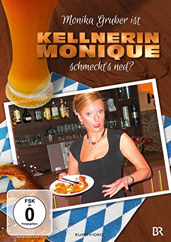 Monika Gruber ist Kellnerin Monique -