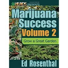 Marijuana Success, Volume 2: Grow a Great Garden (Best of the Crop, Band 2)