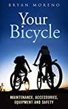 Image de Your Bicycle: Maintenance, Accessories, Equipment and Safety (English Edition)