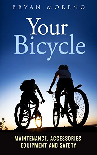 Your Bicycle: Maintenance, Accessories, Equipment and Safety (English Edition) por Bryan Moreno