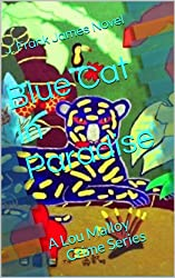 Blue Cat In Paradise (Lou Malloy Crime Series Book 3)