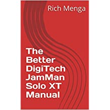 The Better DigiTech JamMan Solo XT Manual (English Edition)