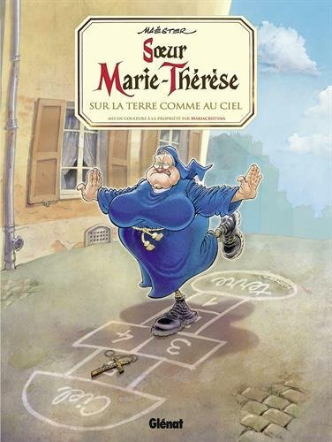 Soeur Marie-Thérèse - Tome 04: Sur la terre comme au ciel