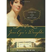 Jane Eyre's Daughter by Elizabeth Newark (2008-09-01)