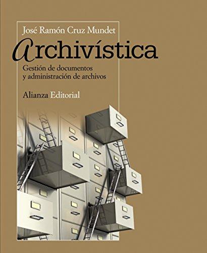 Archivística (El Libro Universitario - Manuales) por José Ramón Cruz Mundet
