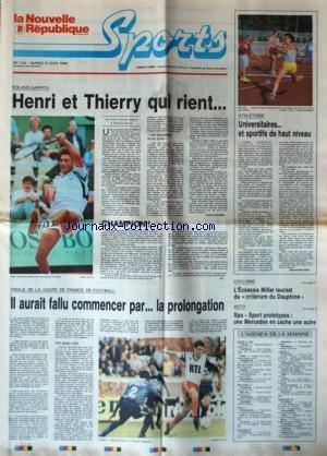 NOUVELLE REPUBLIQUE SPORT (LA) [No 119] du 05/06/1990 - ROLAND-GARROS / HENRI ET THIERRY QUI REINT - ATHLETISME - FINALE DE LA COUPE DE FRANCE DE FOOT - CYCLISME / L'ECOSSAIS MILLAR LAUREAT DU CRITERIUM DU DAUPHINE - AUTO / SPA - SPORT PROTOTYPES par Collectif