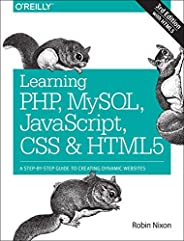 Learning PHP, MySQL, JavaScript, CSS & HTML5 3ed: A Step-by-Step Guide to Creating Dynamic Webs