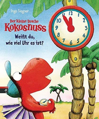 Der kleine Drache Kokosnuss - Weißt du, wie viel Uhr es ist? (Schul- und Kindergartenspaß, Band 6) by Ingo Siegner(28. Oktober 2013)