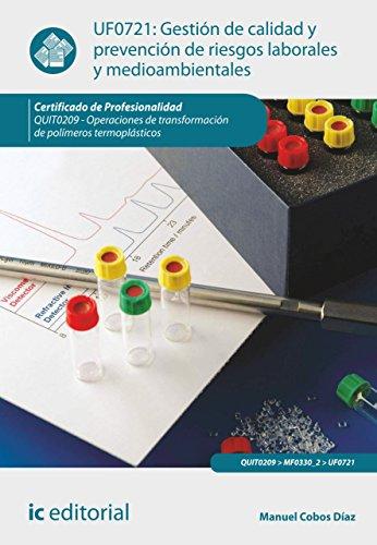 Gestión de calidad y prevención de riesgos laborales y medioambientales. QUIT0209 por Manuel Cobos Díaz
