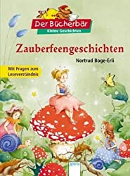 Zauberfeengeschichten: Mit Fagen zum Leseverständnis. Der Bücherbär: Kleine Geschichten