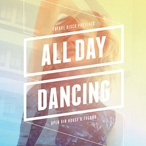 Future Disco Presents: All Day...