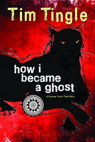 How I Became A Ghost (How I Became a Ghost Series) by Tim Tingle (2013) Hardcover
