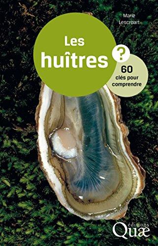 Les hutres: 60 cls pour comprendre