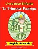 Livre pour Enfants: La Princesse Pastèque (Anglais-Français) - Best Reviews Guide