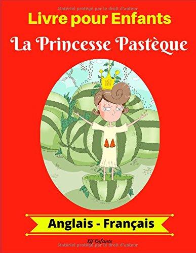 Livre pour Enfants: La Princesse Pastèque (Anglais-Français)