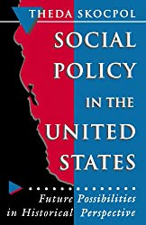 Social Policy in the United States: Future Possibilities in Historical Perspective (Princeton Studies in American Politics: Historical, International, and Comparative Perspectives)
