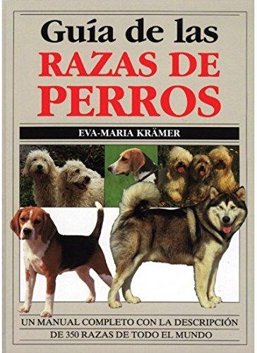 GUIA DE LAS RAZAS DE PERROS (GUIAS DEL NATURALISTA-ANIMALES DOMESTICOS-PERROS)