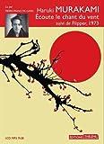 Ecoute le chant du vent. suivi de Flipper, 1973 | Murakami, Haruki. Auteur