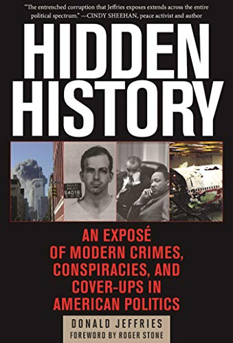 Hidden History: An Expose of Modern Crimes, Conspiracies, and Cover-Ups in American Politics por Donald Jeffries