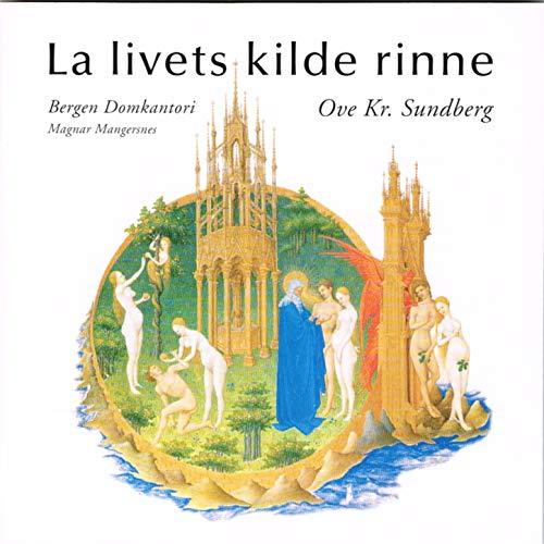 6 Rinne (La Livets Kilde Rinne, Kantate For Blandet Kor Og Orgel (1964), Del Iii - 6.