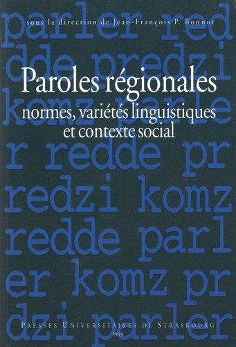 Download Paroles régionales : Normes, variétés linguistiques et contexte social