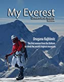 My Everest - Dream and Reality: The first woman from Serbia to climb the world's highest mountain
