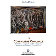 Il Consigliere Comunale: Candidatura – Svolgimento mandato - Cessazione