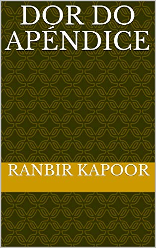 Dor do apéndice  (Galician Edition) por ranbir  kapoor