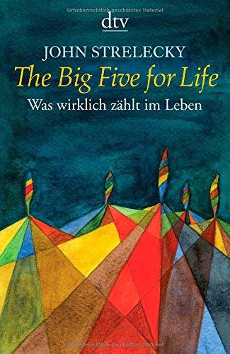 Buchseite und Rezensionen zu 'The Big Five for Life: Was wirklich zählt im Leben' von John Strelecky