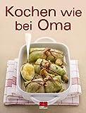 Kochen wie bei Oma (Trendkochbuch (20))
