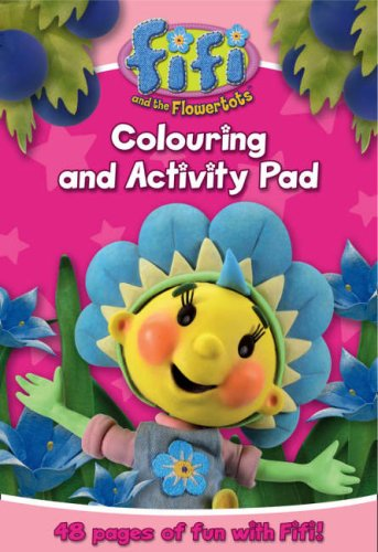 Colouring Fun Activity Pad (Fifi and the Flowertots)