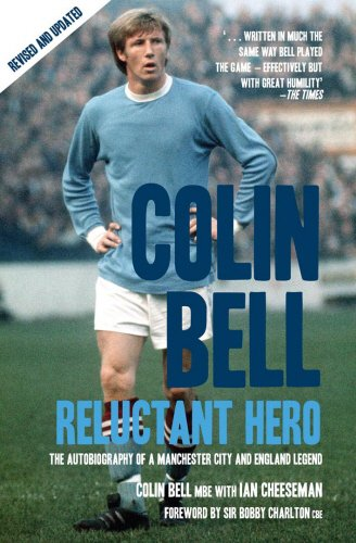 colin-bell-reluctant-hero-the-autobiography-of-a-manchester-city-and-england-legend