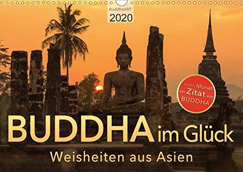 BUDDHA im GLÜCK - Weisheiten aus Asien (Wandkalender 2020 DIN A3 quer)