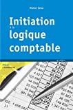 Initiation à la logique comptable - VUIBERT - 13/01/2015