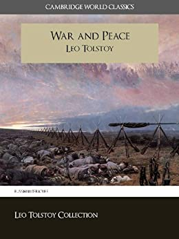 War and Peace (Cambridge World Classics) Critical Edition (Annotated) (Complete Works of Leo Tolstoy / Complete Works of Leo Tolstoi Book 2) by [Tolstoy, Leo, Tolstoi, Leo]