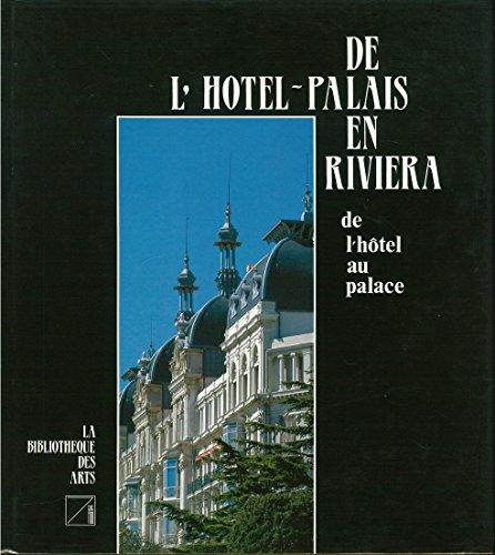 De l'Hôtel-Palais en Riviera par Michel  Saudan