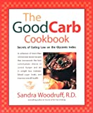 Best Avery Cookbooks - The Good Carb Cookbook: Secrets of Eating Low Review