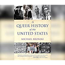 A Queer History of the United States (Revisioning American History, Band 1)