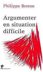 Argumenter en situation difficile